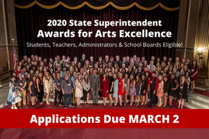 2020 State Superintendent's Awards for Arts Excellence - Due March 2nd