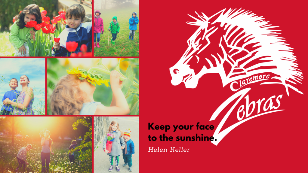 Keep your face to the sunshine. Helen Keller