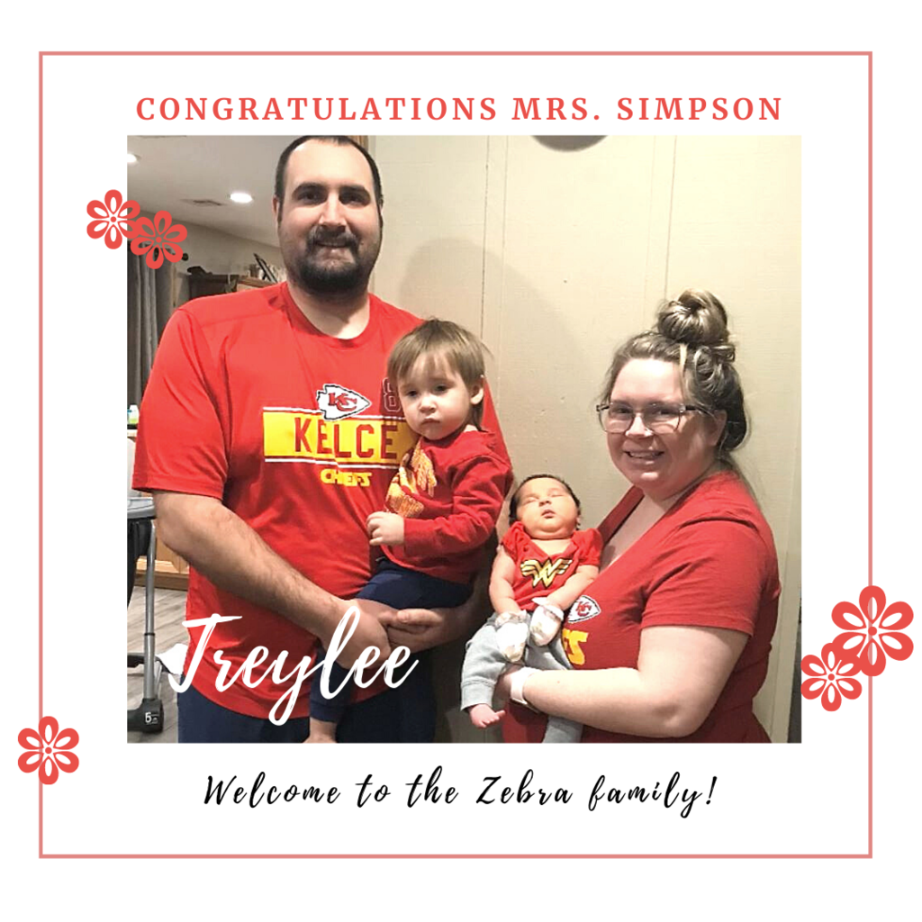 Congratulations to Mrs. Simpson and her family on the arrival of her baby girl, Treylee.