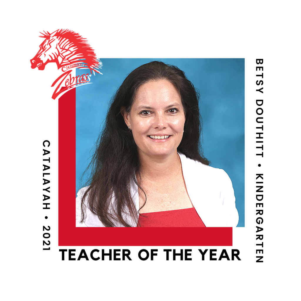 Betsy Douthitt, the Kindergarten teacher, is the Catalayah Elementary School site Teacher of the Year.