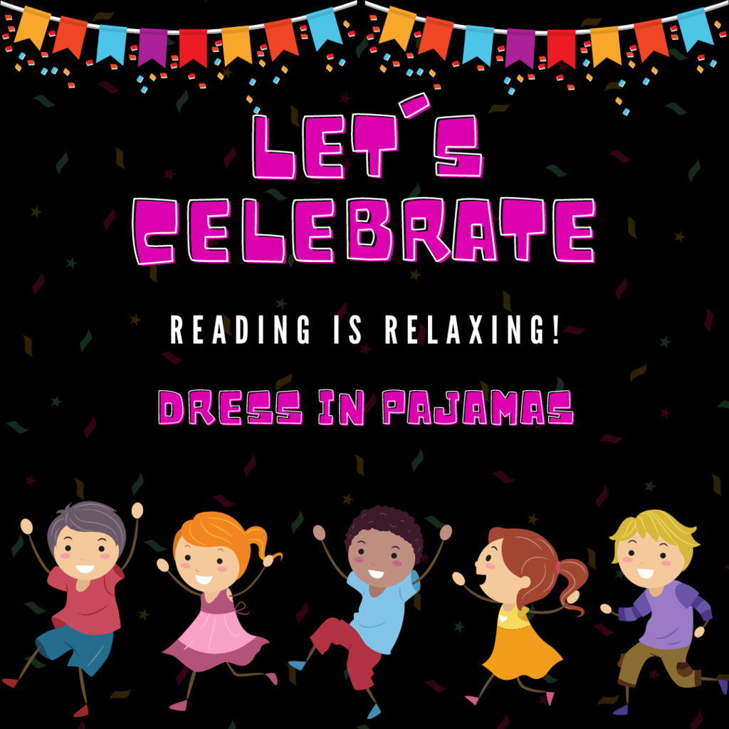 For Read Across America Week, Day THREE...  Let's celebrate that reading is RELAXING!   Dress in your pajamas!  #CPSZEBRAPRIDE