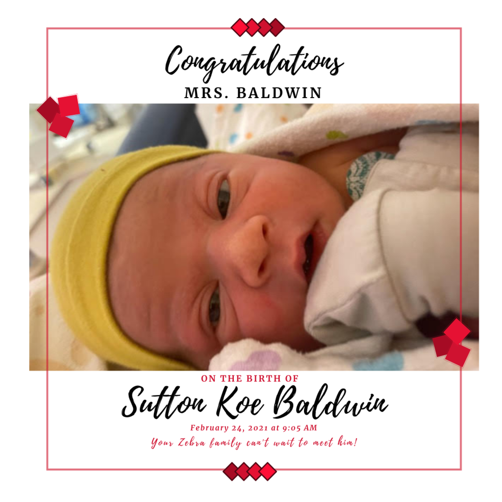 Congratulations to Mrs. Baldwin on the birth of her 2nd son.