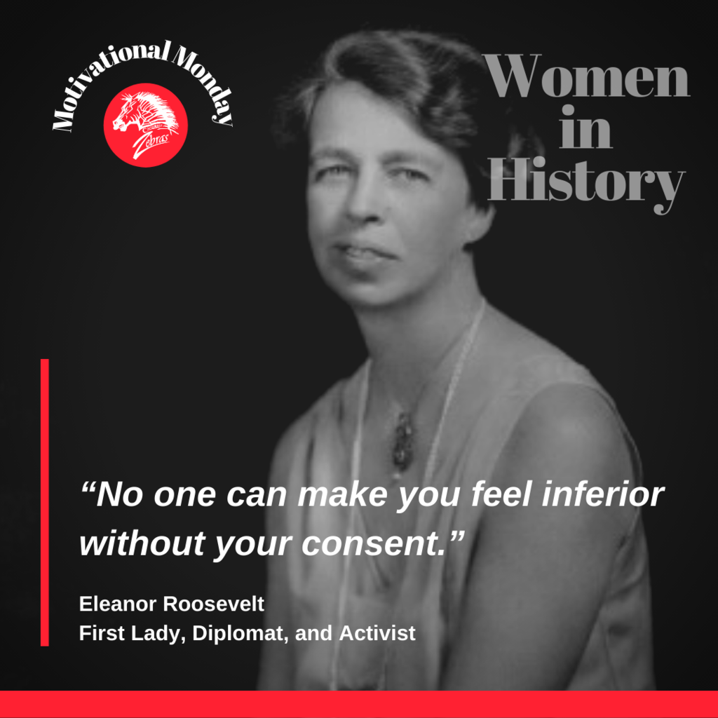 On the first day of Women In History Month our #MondayMotivation comes from Eleanor Roosevelt - First Lady, Diplomat, and Activist.