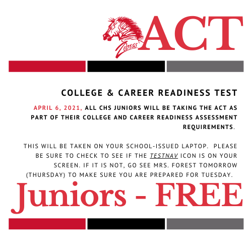 April 6, 2021, all CHS Juniors will be taking the ACT as part of their College and Career Readiness Assessment requirements.