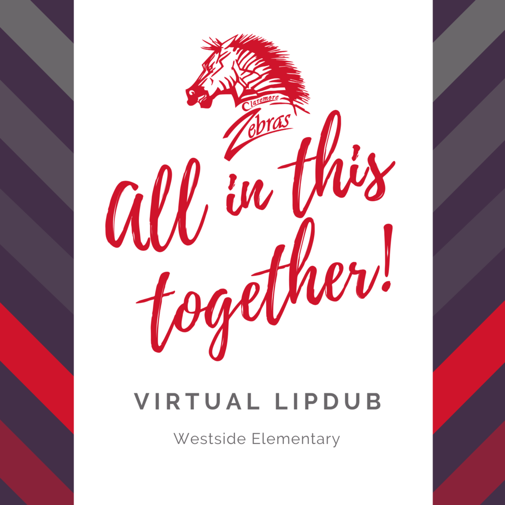 Westside Elementary School-Claremore Public Schools teachers want to remind us we are all in this together